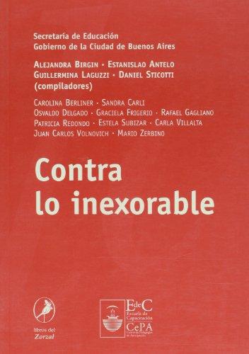 9789871081493: Contra lo inexorable (Spanish Edition)