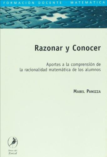 9789871081738: Razonar y Conocer. Aportes a la comprension de la racionalidad matematica de los alumnos (Spanish Edition)