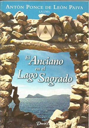 9789871102044: EL ANCIANO DEL LAGO SAGRADO/ The Old Man of the Sacred Lake (Anton Ponce De Leon) (Spanish Edition)
