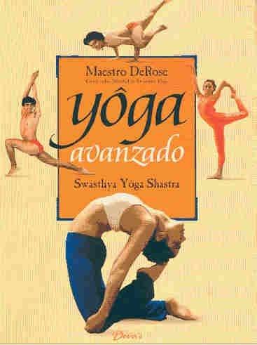 Yoga Avanzado (Spanish Edition): DeRose, Maestro; Maestro, DeRose