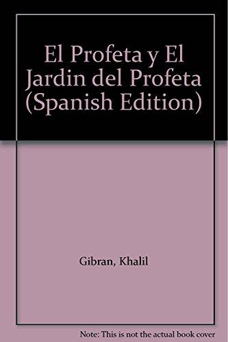 El Profeta y El Jardin del Profeta: Gibran, Khalil; Gibran,
