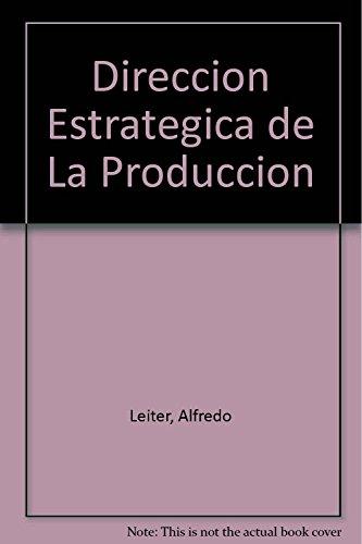 9789871104079: Direccion Estrategica de La Produccion (Spanish Edition)