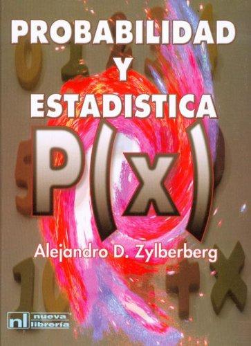 Probabilidad y Estadistica (Spanish Edition): Zylberberg