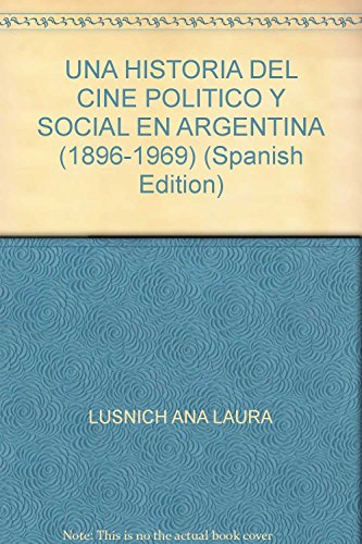 Una historia del cine político y social: Lusnich, Ana Lara;
