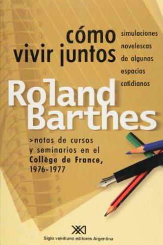 9789871105564: Como vivir juntos. Simulaciones novelescas de algunos espacios cotidianos (Spanish Edition)