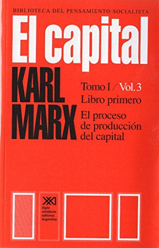 Capital, El - Tomo 1 Volumen 3: Marx, Karl