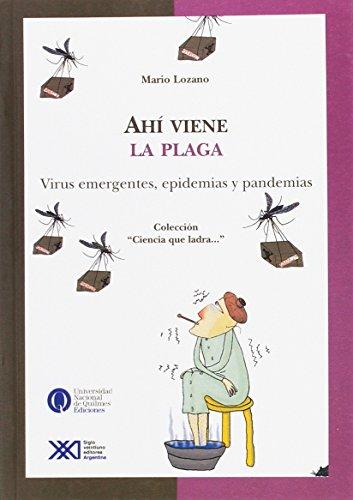 9789871105694: Ahi Viene La Plaga (Spanish Edition)