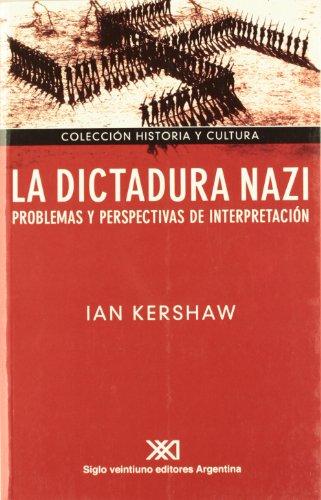 La dictadura nazi (Spanish Edition) (9871105789) by Ian Kershaw