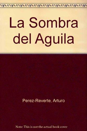9789871106509: La Sombra del Aguila