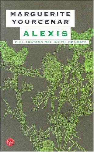 9789871106974: Alexis: O el Tratado del Inutil Combate (Punto de Lectura) (Spanish Edition)