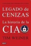 Legado De Cenizas: La Historia De La: Tim Weiner