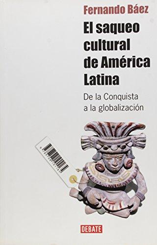 9789871117697: SAQUEO CULTURAL DE AMERICA LATINA, EL (Spanish Edition)