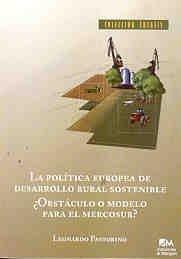 9789871125609: La Politica Europea de Desarrollo Rural Sostenible: Obstaculo O Modelo Para El Mercosur? (Coleccion Entasis) (Spanish Edition)