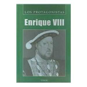 Enrique VIII/ Henry VIII (Los Protagonistas/ the Protagonists) (Spanish Edition): Prati, ...