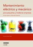 9789871135271: Mantenimiento Electrico Y Mecanico Para Pequenas Y Medianas Empresas/ Electrical and Mechanical Maintenance for Small and Medium Companies: Incluye Higiene Y Seguridad Industrial (Spanish Edition)