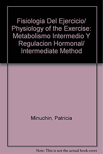 Fisiologia Del Ejercicio/ Physiology of the Exercise: Minuchin, Patricia