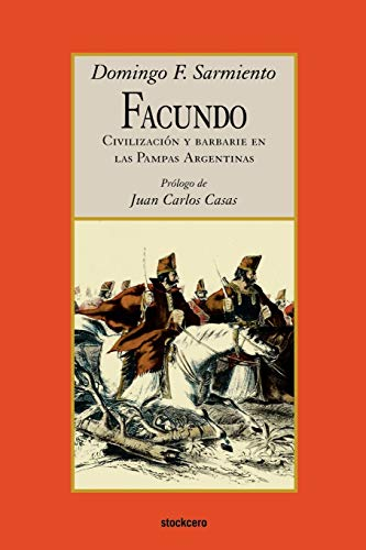 9789871136001: Facundo - Civilizacion y barbarie (Spanish Edition)