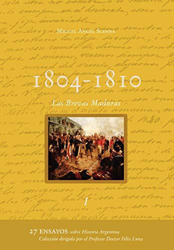 1804 - 1810 - Las Brevas Maduras: Miguel A. Scenna