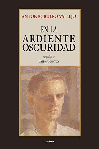 9789871136162: En la ardiente oscuridad (Spanish Edition)