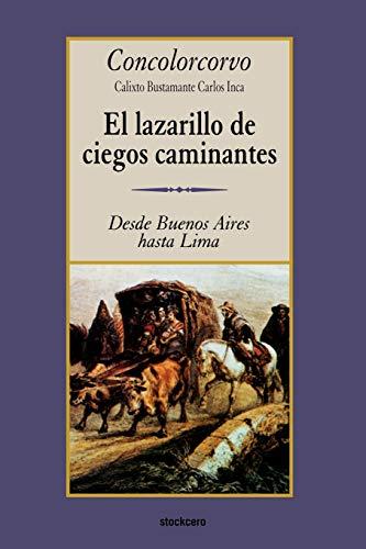 El Lazarillo de Ciegos Caminantes (Spanish Edition): Concolorcorvo