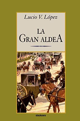 9789871136278: La gran aldea (Spanish Edition)