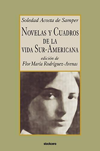 9789871136452: Novelas y cuadros de la vida sur-americana (Spanish Edition)