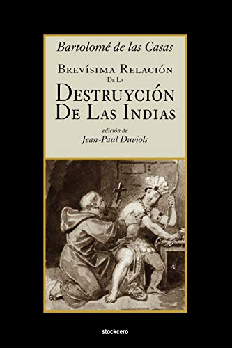 9789871136506: Brevísima relación de la destruyción de las Indias