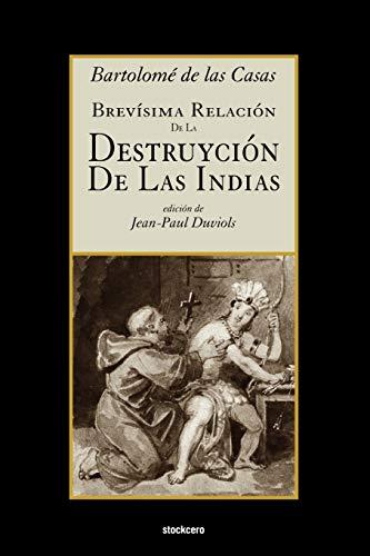 9789871136506: Brevísima relación de la destruyción de las Indias (Spanish Edition)