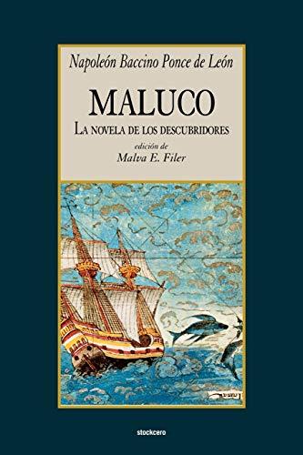 9789871136513: Maluco, la novela de los descubridores (Spanish Edition)