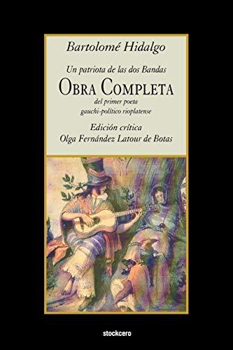 9789871136650: Bartolomé Hidalgo - Obra Completa (Spanish Edition)