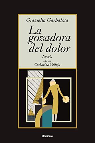 9789871136698: La Gozadora del Dolor (Spanish Edition)