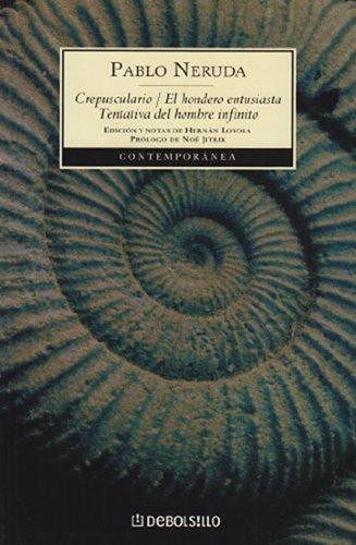 Crepusculario/el Hondero/tentativa Del H (Spanish Edition): Pablo Neruda