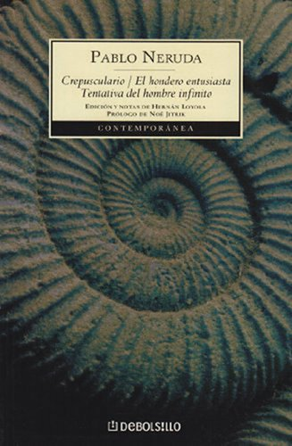 Crepusculario/el Hondero/tentativa Del H (Spanish Edition): Neruda, Pablo
