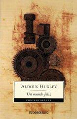 Un Mundo Feliz (Spanish Edition): Aldous Huxley