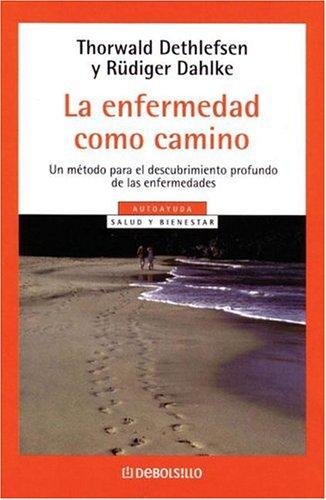 9789871138708: La Enfermedad Como Camino (Spanish Edition)