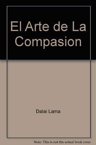 El Arte De La Compasion (Spanish Edition) (9871138776) by Dalai Lama XIV