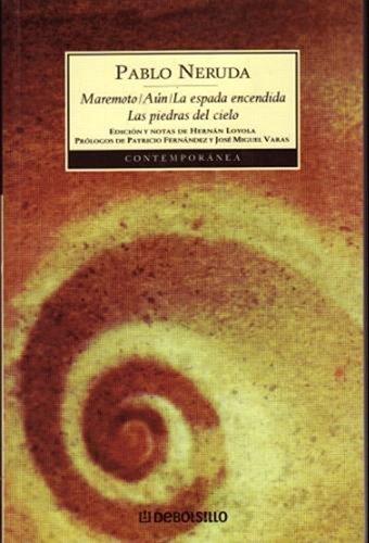 Maremoto/Aun/La espada encendida/Las pietras del cielo (Spanish Edition): Neruda, ...