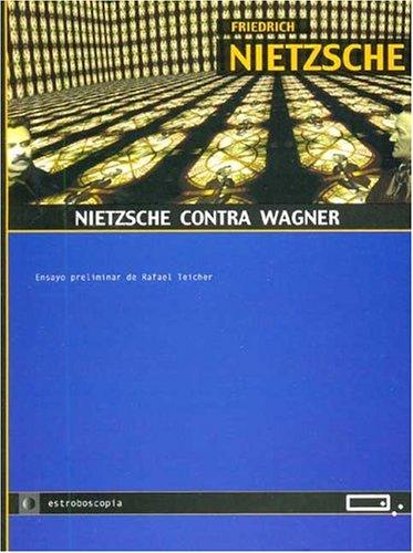 9789871139156: Nietzsche Contra Wagner