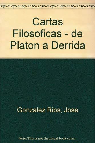 Cartas Filosoficas - de Platon a Derrida (Spanish Edition)