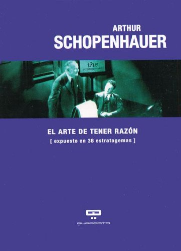9789871139569: El Arte De Tener Razón (QUADRATA)