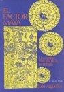 9789871142996: El Factor Maya: Un Camino Mas Alla de la Tecnologia