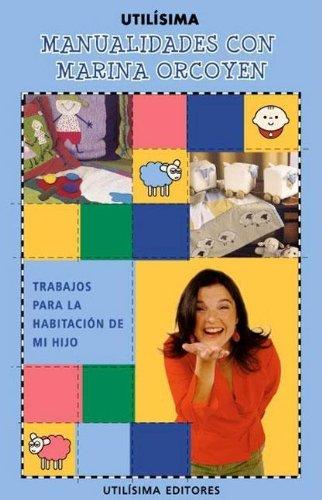 Manualidades Con Marina Orcoyen (Spanish Edition): Orcoyen, Marina