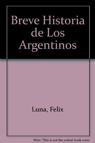 9789871144433: Breve Historia de Los Argentinos (Spanish Edition)
