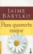 9789871144617: Para Quererte Mejor: Ese Dificil Arte de Amar y Ser Feliz (Divulgacion) (Spanish Edition)