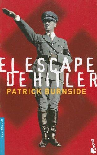 9789871144792: El Escape de Hitler: Su Vida Invisible en la Argentina, las Conexiones Con Evita y Peron (Bestseller (Booket Unnumbered)) (Spanish Edition)