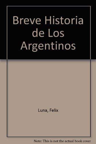9789871144853: Breve Historia de Los Argentinos (Spanish Edition)