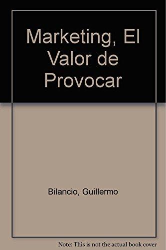 9789871147274: Marketing, El Valor de Provocar (Spanish Edition)