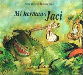 MI HERMANO JACI: BARBERIS, ALICIA; CUELLO, JORGE