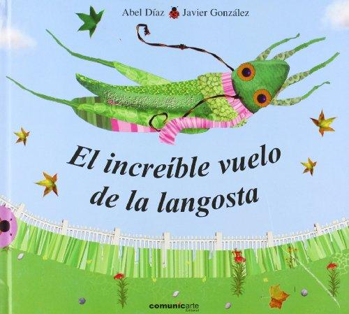 EL INCREIBLE VUELO DE LA LANGOSTA: DIAZ, ABEL; GONZALEZ,