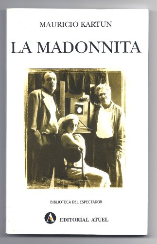 La Madonnita (Biblioteca del Espectador) (Spanish Edition): Mauricio Kartun